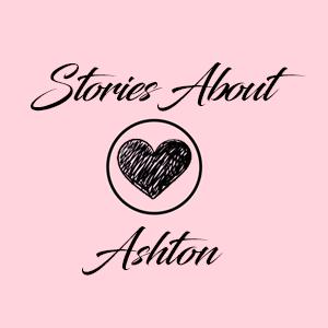 Stories About Ashton
